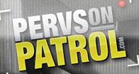 PervsOnPatrol